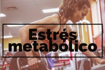 estrés metabólico entrenamiento