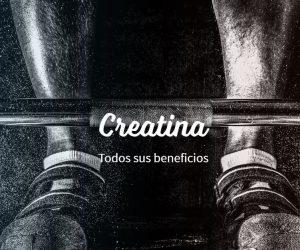 beneficios creatina